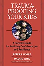 Trauma-Proofing Your Kids: A Parents'…