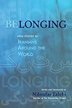 Belonging: New Poetry by Iranians Around the…