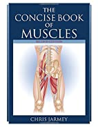 The Concise Book of Muscles, Revised Edition…