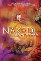Naked Chocolate: The Astonishing Truth About…