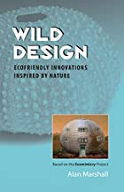 Wild Design: Ecofriendly Innovations…