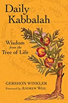 Daily Kabbalah: Wisdom from the Tree of Life…