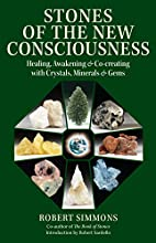 Stones of the New Consciousness: Healing,…