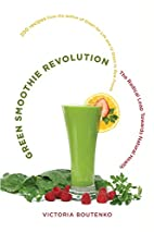 Green Smoothie Revolution: The Radical Leap…