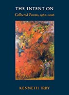 The Intent On: Collected Poems, 1962-2006…