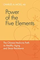 Power of the Five Elements: The Chinese…