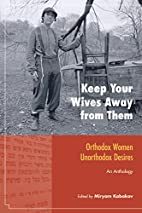 Keep Your Wives Away from Them: Orthodox…