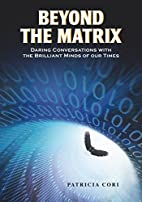 Beyond the Matrix: Daring Conversations with…