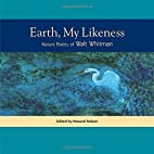 Earth, My Likeness: Nature Poetry of Walt…