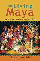 The Living Maya: Ancient Wisdom in the Era…