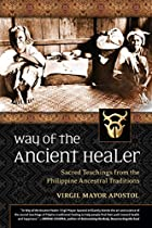 Way of the Ancient Healer: Sacred Teachings…