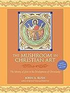 The Mushroom in Christian Art: The Identity…