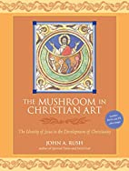 The Mushroom in Christian Art: The Identity…