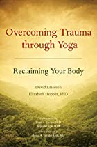 Overcoming Trauma through Yoga: Reclaiming…