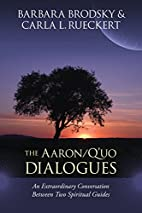 The Aaron/Q'uo Dialogues: An Extraordinary…