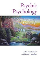 Psychic Psychology: Energy Skills for Life…