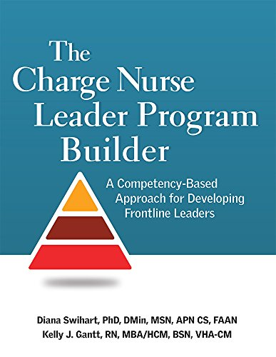 the-charge-nurse-leader-program-builder-a-competency-based-approach-for-developing-frontline-leaders