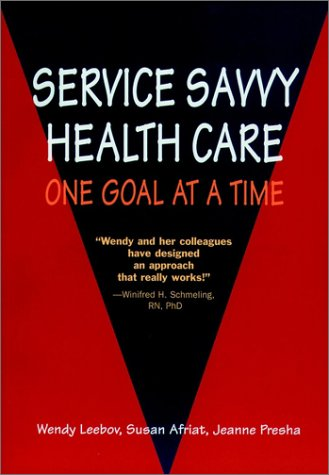 service-savvy-health-care-one-goal-at-a-time-j-b-aha-press