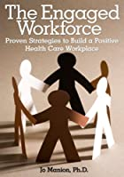 The Engaged Workforce: Proven Strategies to…