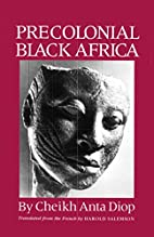 Precolonial Black Africa by Cheikh Anta Diop