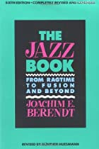 The Jazz Book: From Ragtime to Fusion and&hellip;
