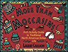 More Than Moccasins: A Kid's Activity…