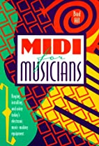 Midi for Musicians: Buying, Installing, and…
