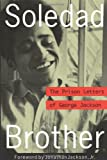 Jackson, George: Soledad Brother: The Prison Letters of George Jackson