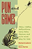 Lederer, Richard: Pun and Games: Jokes, Riddles, Rhymes, Daffynitions, Tairy Fales, and More Wordplay for Kids