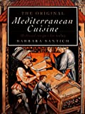 Barbara Santich: The Original Mediterranean Cuisine: Medieval Recipes for Today