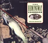Boreth, Craig: The Hemingway Cookbook