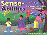 O&#39;Brien-Palmer, Michelle: Sense-Abilities: Fun Ways to Explore the Senses  Activities for Children 4 to 8