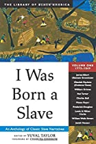 I Was Born a Slave: An Anthology of Classic…