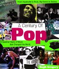 Gregory, Hugh: A Century of Pop: A Hundred Years of Music That Changed the World