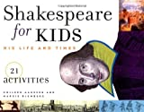 Blumberg, Margie: Shakespeare for Kids: His Life and Times  21 Activities