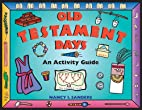 Old Testament Days: An Activity Guide by…
