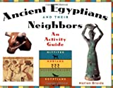 Broida, Marian: Ancient Egyptians and Their Neighbors: An Activity Guide