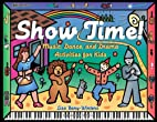 Show Time: Music, Dance, and Drama…
