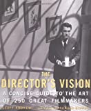 Andrew, Geoff: The Director&#39;s Vision: A Concise Guide to the Art of 250 Great Filmakers