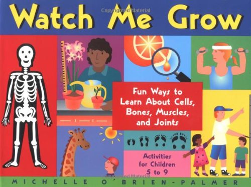 watch-me-grow-fun-ways-to-learn-about-cells-bones-muscles-and-joints