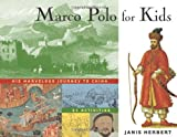 Herbert, Janis: Marco Polo for Kids: His Marvelous Journey to China 21 Activities