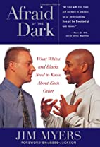 Afraid of the Dark: What Whites and Blacks…