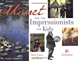 Sabbeth, Carol: Monet and the Impressionists for Kids: Their Lives and Ideas, 21 Activities