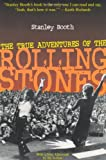 Booth, Stanley: The True Adventures of the Rolling Stones