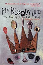 My Bloody Life: The Making of a Latin King…