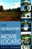 Reeves, Tony: The Worldwide Guide to Movie Locations