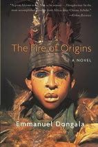 The Fire of Origins: A Novel by Emmanuel…