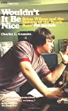 Granata, Charles L.: Wouldn't It Be Nice : Brian Wilson and the Making of the Beach Boys' Pet Sounds