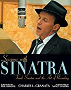Sessions with Sinatra: Frank Sinatra and the…