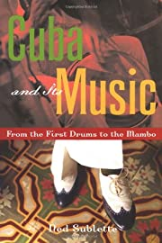 Cuba and Its Music: From the First Drums to…